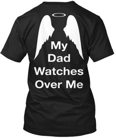 My Dad Watches Over Me Black T-Shirt Back