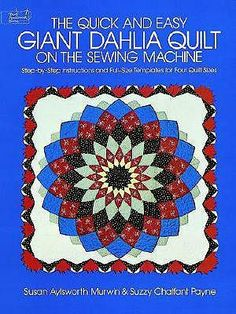 The Quick and Easy <b>Giant</b> <b>Dahlia</b> <b>Quilt</b> on the Sewing Machine