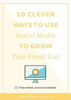 10 Clever Ways to Use Social Media to Grow Your Email List