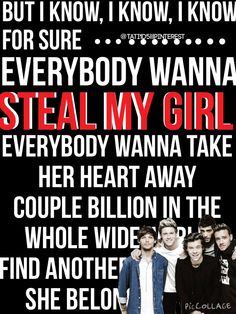 Steal my girl - One direction. Made by @Tati1D5. OMG the single is seriously perfect i love love love it!!!!!!!!!!!!!!!!:)