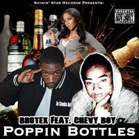 BroTex - Poppin Bottles Feat. Chevy Boy_Sample by Oowee Promotions on SoundCloud