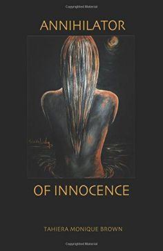 Annihilator Of Innocence: That Old Man by Tahiera Monique... https://www.amazon.com/dp/0971395306/ref=cm_sw_r_pi_dp_x_Tl5szb0X1FZ1M