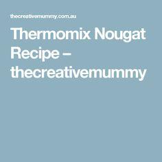 Thermomix Nougat Recipe – thecreativemummy