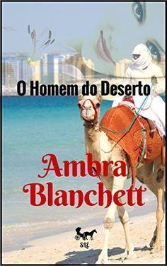 O Homem do Deserto por Ambra Blanchett, http://www.amazon.com.br/dp/B014QIRCJ8/ref=cm_sw_r_pi_dp_WYOIwb1ZGJ0E3