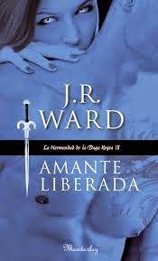 9. AMANTE LIBERADA - SAGA LA HERMANDAD DE LA DAGA NEGRA, J.R. WARD http://bookadictas.blogspot.com/2014/09/saga-la-hermandad-de-la-daga-negra-jr.html