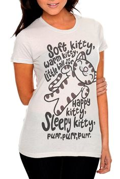 """Soft Kitty"" Big Bang Theory Tee. ""Soft kitty, Warm kitty, Little ball of fur. Happy kitty, Sleepy kitty, Purr, purr, purr."""