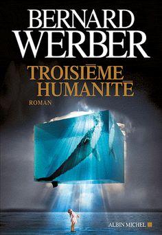 Troisième humanité Tome 1  Bernard Werber