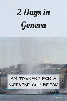 Geneva is a great destination for a weekend city break. Read to find a detailed itinerary for a weekend in Geneva, useful information to plan your trip in Geneva, including where to stay in Geneva and how to move around in Geneva. This Geneva itinerary can be followed at any time of the year and all the activities can be squeezed in a long day-trip to Geneva. #Geneva #WeekendTrip #Itinerary Road Trip Europe, Europe Travel Guide, France Travel, Travel Guides, Italy Travel, Geneva City, Short City Breaks, Switzerland Travel Guide, Weekend City Breaks