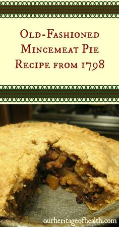 Old-Fashioned Mincemeat Pie Recipe from 1798 - Our Heritage of Health - Recipe Success, Retro Recipes, Old Recipes, Vintage Recipes, Great Recipes, Cooking Recipes, Amish Recipes, Special Recipes, Favorite Recipes, Deserts