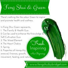 Feng Shui and the colour green, fresh, inspiring, new beginnings. #fengshuigreen, #green, www.fengshuibybridget.com
