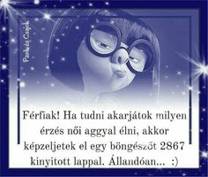 Everything Funny, Funny Pictures, Spirituality, Jokes, Messages, Sayings, My Love, Smile, Hungary