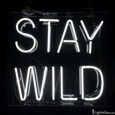 Just stay wild.