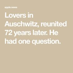 lovers in auschwitz reunited