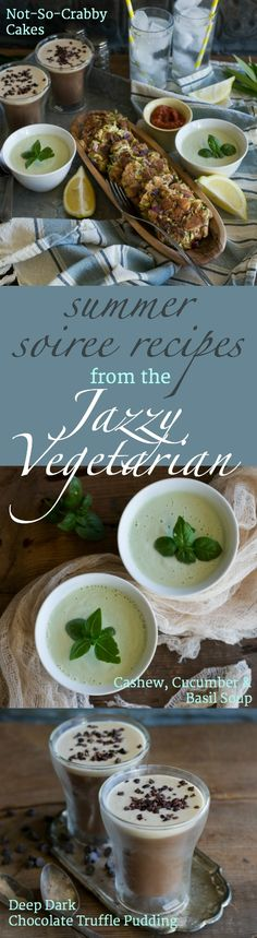 Beautiful, healthy plant-based Summer Soiree recipes from @jazzyvegetarian Season 5 on CREATE Network. Not-So-Crabby Cakes, Cashew, Cucumber & Basil Soup, Deep Dark Chocolate Truffle Pudding. All vegan! Get the recipes at An Unrefined Vegan