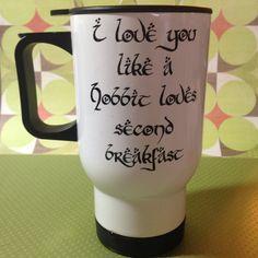 I love you like a hobbit loves second breakfast travel coffee mug