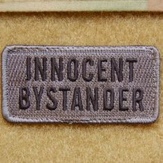 $8.00 Innocent Bystander patch