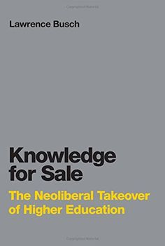 Knowledge for Sale: The Neoliberal Takeover of Higher Education (Infrastructures) free ebook
