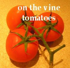 On The Vine Tomatoes, great for Dehydrating! More info. at easy-food-dehydrating.com