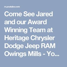 Come See Jared and our Award Winning Team at Heritage Chrysler Dodge Jeep RAM Owings Mills - YouTube