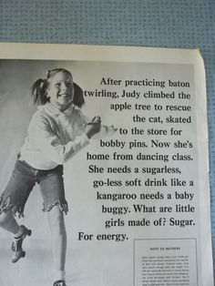 """Vintage sugar ad promotes the energy Judy has due to sugared soda and foods. Check out the little box """"Note to Mothers"""". Baby Buggy, Funny Ads, Magazine Ads, Dance Class, Bobby Pins, Things To Think About, Thankful, Sugar, My Love"""