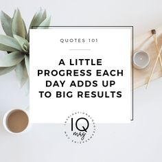 A little progress each day adds up to big results // Powerful Positivity
