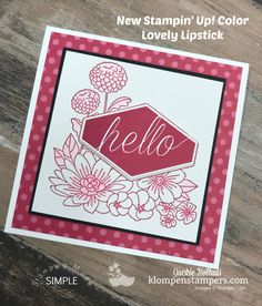VIDEO TUTORIAL on the blog by Jackie Bolhuis with Klompen Stampers. New Accented Blooms Stamp Set Using a NEW In-Color Lovely Lipstick.