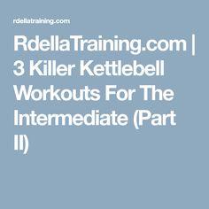 RdellaTraining.com | 3 Killer Kettlebell Workouts For The Intermediate (Part II)