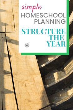 simple homeschool planning - the framework or structure of our homeschool year