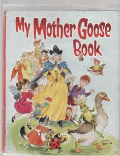 My Mother GOOSE Book Pictured by Hilda Boswell c1940'S | eBay