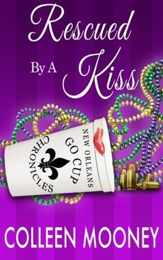 #Promocave Books Rescued By A Kiss by Colleen Mooney Romantic intrigue at a New Orleans parade goes awry when a harmless kiss turns deadly.
