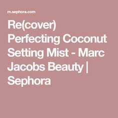 Re(cover) Perfecting Coconut Setting Mist - Marc Jacobs Beauty | Sephora