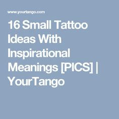 16 Small Tattoo Ideas With Inspirational Meanings [PICS] | YourTango