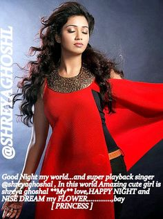 good night my love @shreyaghoshal stay happy and power full.U have amazing voise #SG ji.!!! and *Ur alltime best* #SG
