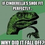 If Cinderella's shoe fit perfectly…