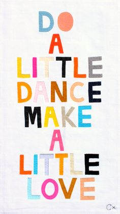Do a little dance, make a little love Wisdom Quotes, Words Quotes, Wise Words, Me Quotes, Happy Thoughts, Music Lyrics, Inspire Me, Positive Vibes, Cool Words
