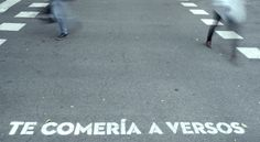 'Te comería a versos', una de las frases de los pasos de cebra del proyecto 'Madrid te comería a versos'