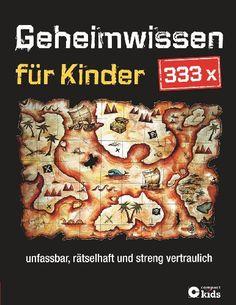 333 x Geheimwissen für Kinder: Unfassbar, rätselhaft und streng vertraulich: Amazon.de: Sabine Fritz, Astrid Otte, Elke Schwalm: Bücher