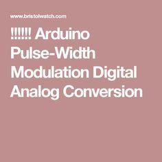 Arduino Pulse Width Modulation Digital Analog Conversion Arduino Arduino Projects Computer Projects