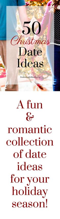 A fun & romantic collection of date ideas for your holiday season!