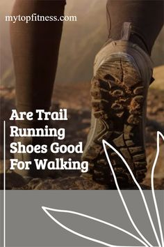 Its critical to choose the right footwear, especially if walking in nature. Find out if trail running shoes good for walking   mytopfitness.com   Please Repin and Read   #trailrunningshoes #trailrunning #walkingshoes #walking #hiking Walking Gear, Best Walking Shoes, Best Running Shoes, Trail Running Shoes, Jogging For Beginners, Running For Beginners, Running Tips, Running Apparel, Core Strengthening