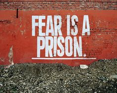 Fear is a prison. Street art