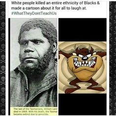 """"""" I looked it up just to be sure and this shit is Fr y'all The Tasmanian people had a dialect and way of life that was different from other Aborigines...."""