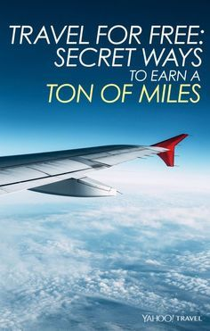 Travel for Free: Secret Ways to Earn a Ton of Miles