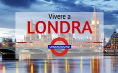 La guida per vivere e lavorare a Londra