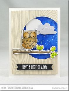 I'm Owl Yours and Cloud 9 Die-namics. Sky- Ranger Watercolor Paper with Peerless Watercolors and splattered some watered-down Copic Opaque White for the stars. Moon is Circle STAX Set 1 and Cloud 9 Die-namics cut from Stone Gray cs. Owl and tree branch (from Harvest Buddies) colored w Copics and popped up on foam. Whimsical Woodgrain Background with Natural dye ink on Primitive Cream cs and Inside & Out Stitched Circle STAX. Sentiment white heat emboss and pop up on Black Licorice cs