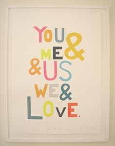 you and me. I think I need a board just for love quotes. All You Need Is Love, You And I, Cool Words, Wise Words, More Than Words, Beautiful Words, Artwork Prints, Inspire Me, Quotations
