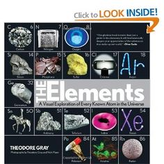 The Elements: A Visual Exploration of Every Known Atom in the Universe [Hardcover] Theodore Gray (Author, Photographer), Nick Mann (Photographer)