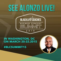 Alonzo Kelly is the ULTIMATE success story and you can see him live at #BLCSummit15 in Washington DC! Join us! #NoLipService