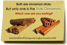 Check if you are eating the real cinnamon - Ceylon cinnamon.