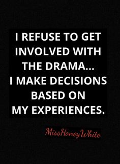 Drama is so pointless don't bother walk away or avoid all together